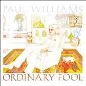 Paul Williams (Singer/Songwriter): Ordinary Fool [Digipak]