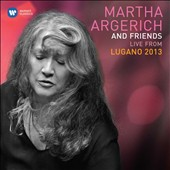 Martha Argerich and Friends: Live from Lugano 2013 - works by Beethoven, Liszt, Ravel Debussy, Rachmaninov