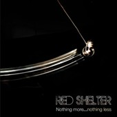 Red Shelter: Nothing More...Nothing Less
