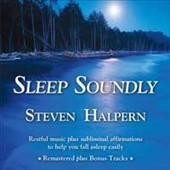 Steven Halpern: Sleep Soundly: Restful Music Plus Subliminal Affirmations To Help You Fall Asleep Easily [8/12]
