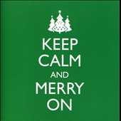 Various Artists: Keep Calm and Merry On