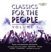 Classics for the People, Vol. 1 - popular works by Handel, Wagner, Verdi, Elgar, Bizet, Puccini, Barber, Sibelius, Fauré, Rossini et al. / Royal PO
