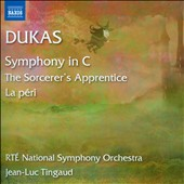 Dukas: Symphony in C; The Sorcerer's Apprentice; La péri / RTE National SO, Tingaud