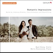 Romantic Impressions: Works for Violin & Piano by Brahms, Clara Schumann & Grieg / Byol Kang, violin; Boriz Kusnezow, piano