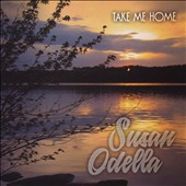 Susan Odella: Take Me Home