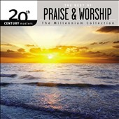 Worship Together: 20th Century Masters: The Millennium Collection: The Best of Praise & Worship