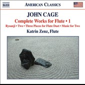 John Cage: Complete Works for Flute, Vol. 1 - Ryoanji; Two; Three Pieces for Flute Duet; Music for Two / Katrin Zenz & Uwe Grodd, flutes; Chara Iacovidu, piano