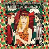 Various Artists: Dancing and Seduction, Pt. 3