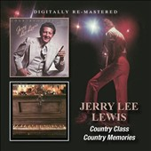Jerry Lee Lewis: Country Class/Country Memories