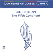 1000 Years of Classical Music, Vol. 95: The Modern Era - Sculthorpe, The Fifth Continent
