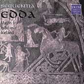 Edda - Myths from Medieval Iceland / Sequentia