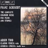 Schubert: Complete Chamber Music for Piano and Strings