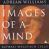 Williams: Images of a Mind, etc / Wallfisch, Williams