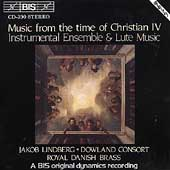 Music from the Time of Christian IV - Instrumental and Lute