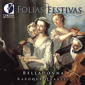 Folias Festivas - Merula, et al / Belladonna Baroque Quartet