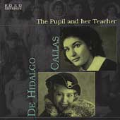 The Pupil and her Teacher / Callas, De Hildalgo