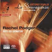 Vivaldi: La Stravaganza / Rachel Podger, Arte dei Suonatori