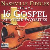 Nashville Fiddles: Play 16 Gospel All-Time Favorites