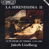 La Serenissima II -Lute Music in Venice 1550-1600 / Lindberg