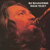 Willie Nelson: The Troublemaker [Bonus Tracks] [Remaster]