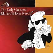 The Only Classical CD (Tape) You'll Ever Need!