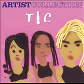 TLC: Artist Collection: TLC
