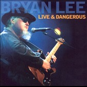 Bryan Lee: Live and Dangerous