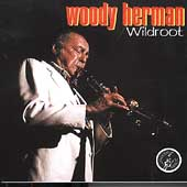 Woody Herman & His Big Band: Wild Root