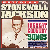 Stonewall Jackson: Waterloo: 19 Great Country Songs