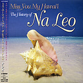 Na Leo Pilimehana: I Miss You My Hawaii: Best Of Na Leo Pilimehana