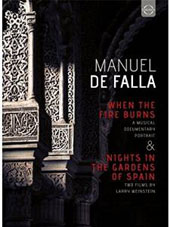 A musical documentary and portrait of Manuel de Falla. Includes the documentary 'When the Fire Burns' & a performance of 'Nights in the Gardens of Spain' with Alicia de Larrocha, piano