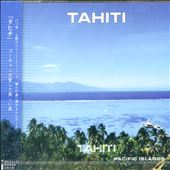 Various Artists: Tahiti [Pony Canyon]