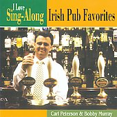 Bobby Murray/Carl Peterson: I Love Sing-Along: Irish Pub Favorites *