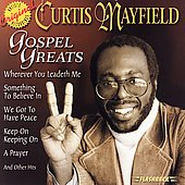 Curtis Mayfield: Gospel Greats