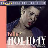 Billie Holiday: A Proper Introduction to Billie Holiday: Yesterdays