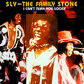 Sly & the Family Stone: I Can't Turn You Loose