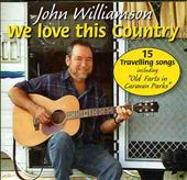 John Williamson: We Love This Country