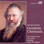 Brahms: Geistliche Chormusik / Norrington, Sch&#252;tz Choir