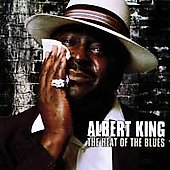 Albert King: The Heat of the Blues