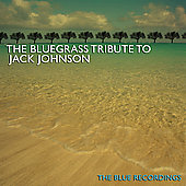 Various Artists: The Bluegrass Tribute to Jack Johnson