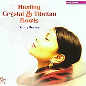 Danny Becher: Healing Crystal & Tibetan Bowls *
