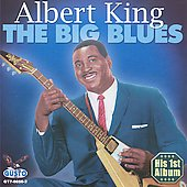 Albert King: The Big Blues