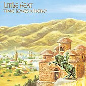Little Feat: Time Loves a Hero