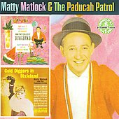 Matty Matlock: And They Called It Dixieland/Gold Diggers in Dixieland *