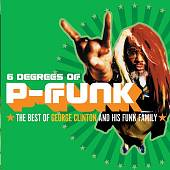 George Clinton (Funk): Six Degrees of P-Funk: The Best of George Clinton & His Funky Family