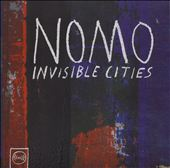 NOMO: Invisible Cities *