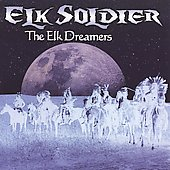 Elk Soldier: The Elk Dreamers *