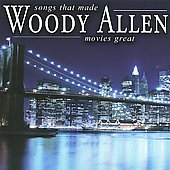 Various Artists: Songs That Made Woody Allen Movies Great