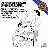 George Gershwin: Gershwin: Rhapsody in Blue; An American in Paris; Broadway Overtures