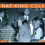 Nat King Cole & His Trio: Rare Radio Transcriptions [Box]